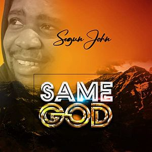 DOWNLOAD MP3: Segun John - Same God [Audio + Lyrics + Video]