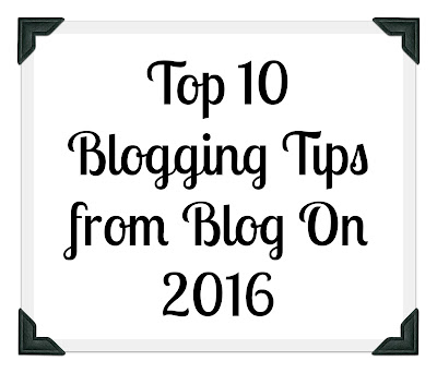 Top 10 Blogging Tips from Blog On 2016