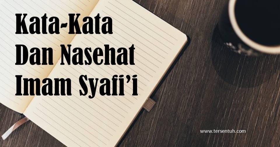 Kata Kata Dan Nasehat Bijak Islami Imam Syafii