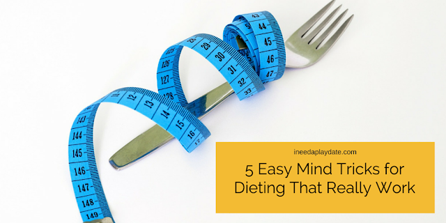 5 Easy Mind Tricks for Dieting That Really Work for Me