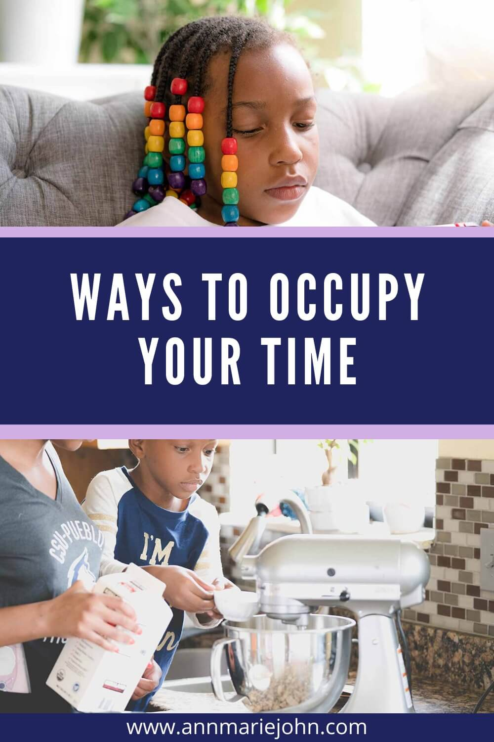 Ways to Occupy Your Time