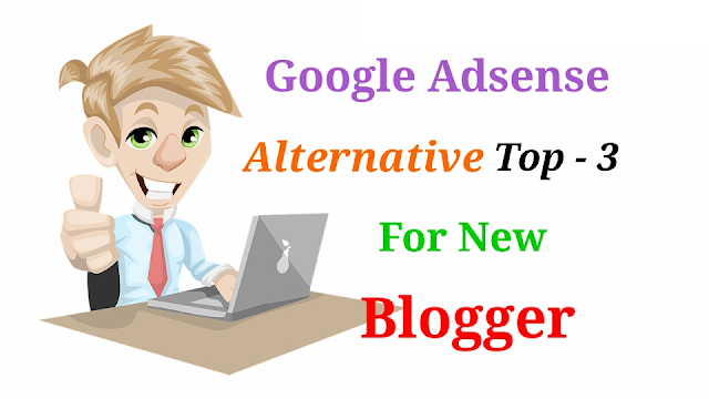 Top 3 | Google Adsense Alternatives | Best | low traffic | For New Blogger | 2020