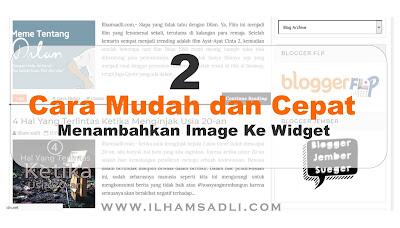 2 Cara Mudah dan Cepat Menambahkan Image Ke Widget (Gadget) Blogger