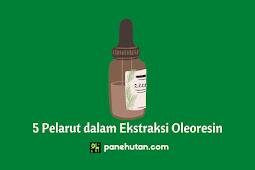 5 Pelarut dalam Ekstraksi Oleoresin