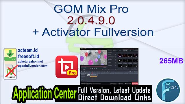 GOM Mix Pro 2.0.4.9.0 + Activator Fullversion