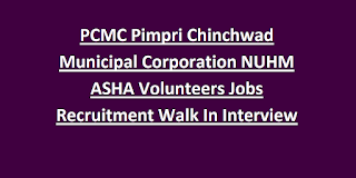 PCMC Pimpri Chinchwad Municipal Corporation NUHM ASHA Volunteers Jobs Recruitment Walk In Interview