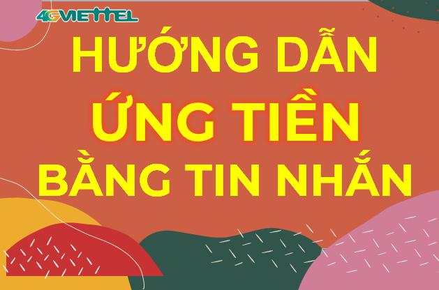 Các cách Ứng tiền Viettel bằng tin nhắn
