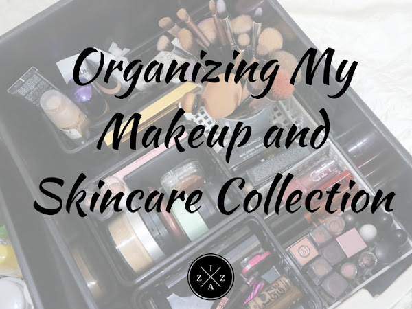 Organizing My Makeup and Skincare Collection