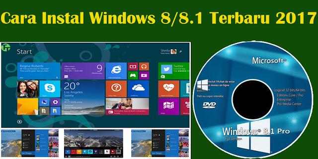 Cara Instal Windows 8/8.1 Terbaru 2017 Lengkap Dengan Gambar