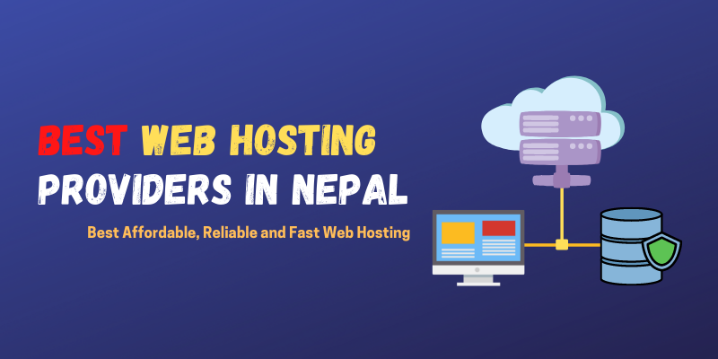 List of 10 Best Web Hosting provider in Nepal | Best Web Hosting in Nepal