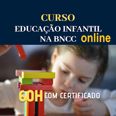 Curso Online  na Educação Infantil na BNCC - Base Nacional Comum Curricular - Com Certificação de 60 h