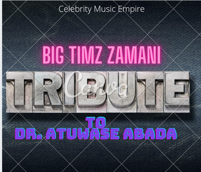 DOWNLOAD MUSIC: Bigtimz Zamani - Tribute To Dr. Atuwase Abada