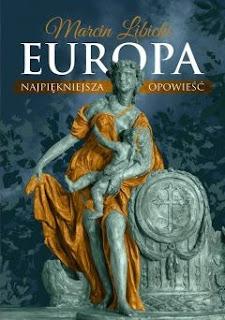 Europa. Najpiękniejsza opowieść - Marcin Libicki