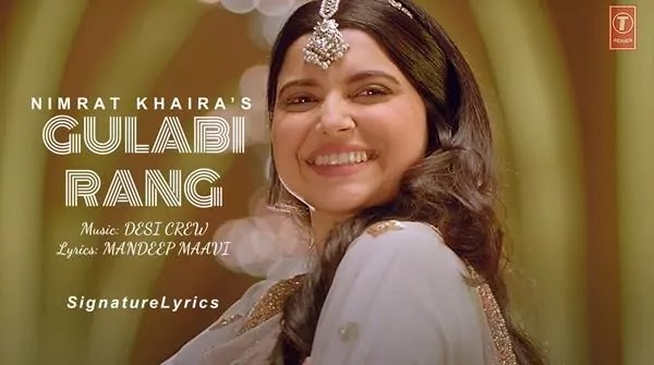 GULABI RANG LYRICS - NIMRAT KHAIRA - New Punjabi Song
