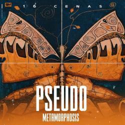 16 Cenas - Pseudo Metamorphosis