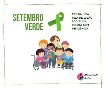 Setembro verde  Mês da luta pela inclusão