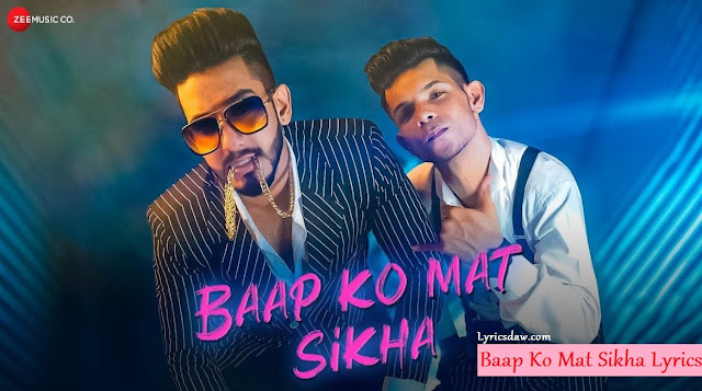 Baap Ko Mat Sikha Lyrics