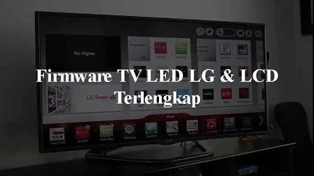 Sebelum memperbarui software atau menertibkan ulang TV LED LG Anda Download Firmware TV LG LED & LCD Terlengkap