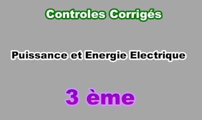 Controles Corrigés de Puissance et Energie Electrique 3eme PDF