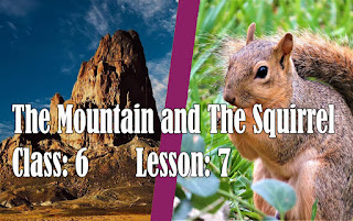 The Mountain and the Squirrel, Class: 6, Lesson: 7, Assam, English, Questions And Answers, Full Notes, SCERT