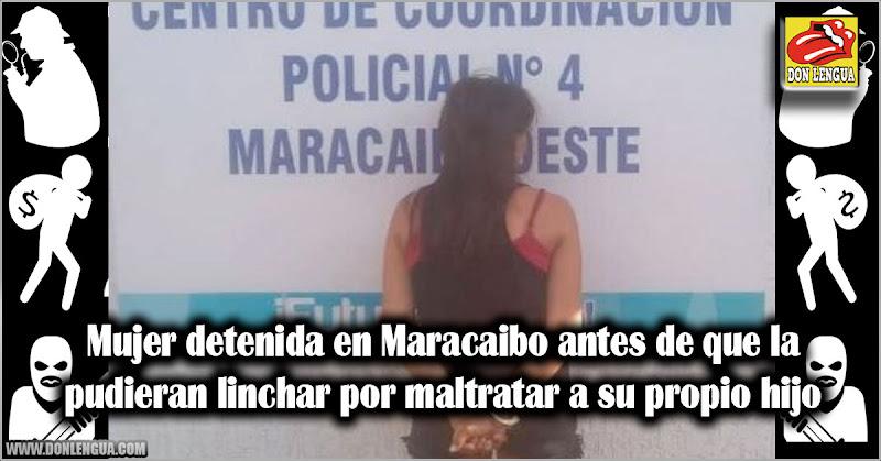Mujer detenida en Maracaibo antes de que la pudieran linchar por maltratar a su propio hijo