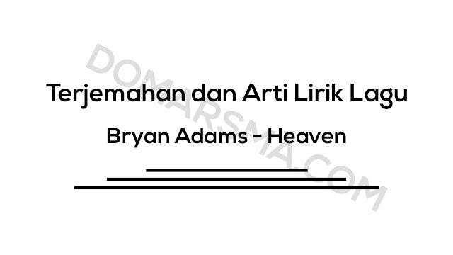 Terjemahan dan Arti Lirik Lagu Bryan Adams - Heaven