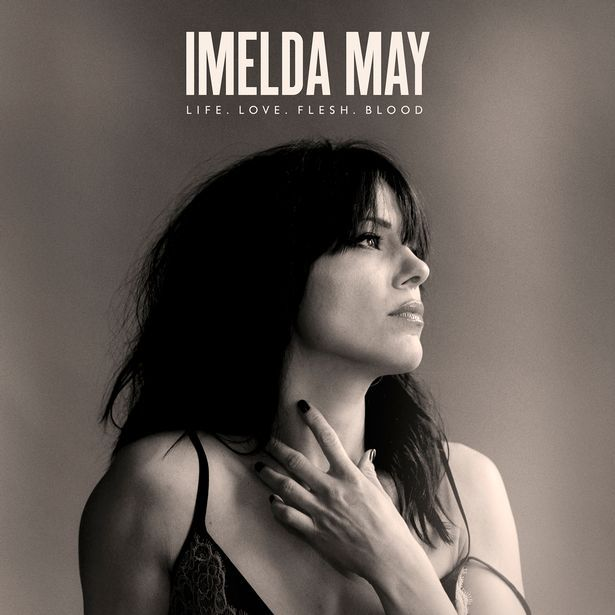 Na Vitrola: Imelda May - Life. Love. Flesh. Blood.