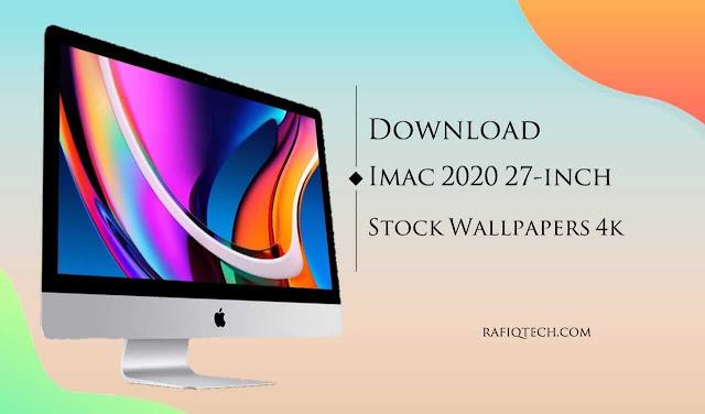 تحميل  خلفيات iMac مقاس 27 بوصة 2020  بدقة 4K