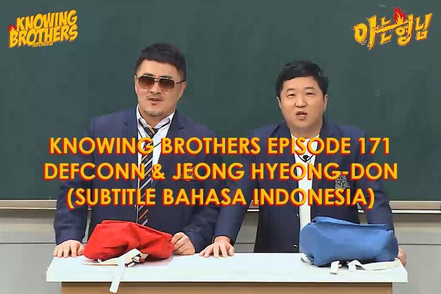 Nonton streaming online & download Knowing Bros eps 171 bintang tamu Defconn & Jeong Hyeong-don subtitle bahasa Indonesia
