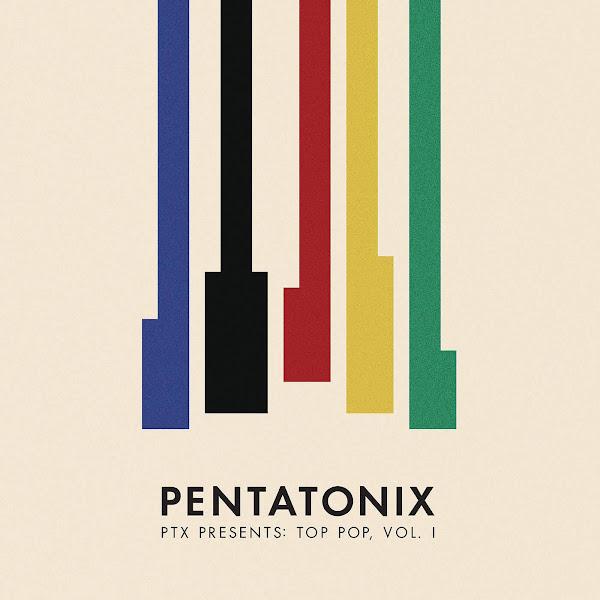 Pentatonix - PTX Presents: Top Pop, Vol. I Cover