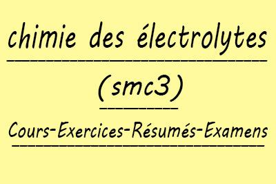 Chimie Des Electrolytes SMC3 Cours // Td Et Exercices // Résumés // Examens
