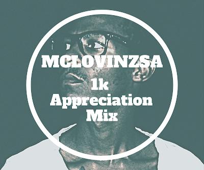 MclovinzSA - 1k Appreciation Mix