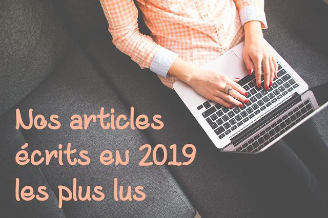 Nos articles écrits en 2019 les plus lus