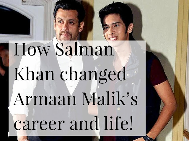 How Salman Khan changed Armaan Malik's career and life!