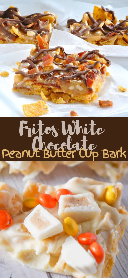 Fritos White Chocolate Peanut Butter Cup Bark #dessertrecipe #chocolatecake #cheesecake #cookiessimplerecipe