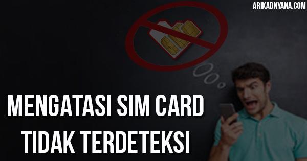 8 Cara Mengatasi Sim Card Tidak Terdeteksi di Android
