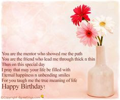 Happy Birthday Wishes For teacher: you are mentor who showed me the path