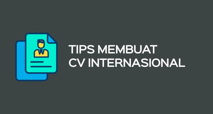 Tips Membuat CV Internasional