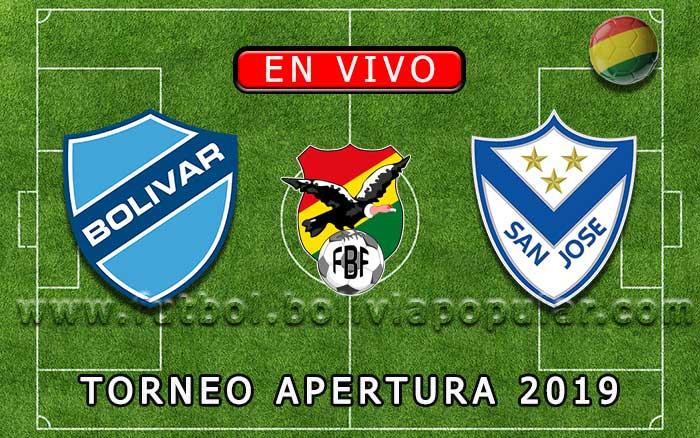 【En Vivo】Bolívar vs. San José - Torneo Apertura 2019