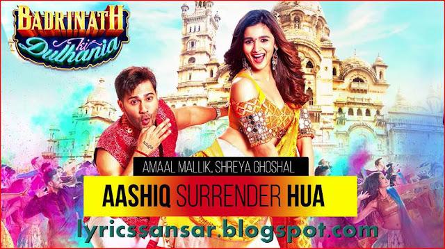 Aashiq Surrender Hua Lyrics : Badrinath Ki Dulhania