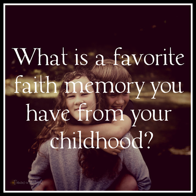 What is a favorite faith message you have from childhood?