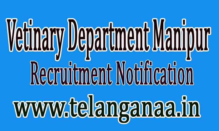 Vetinary Department Manipur Recruitment Notification 2016