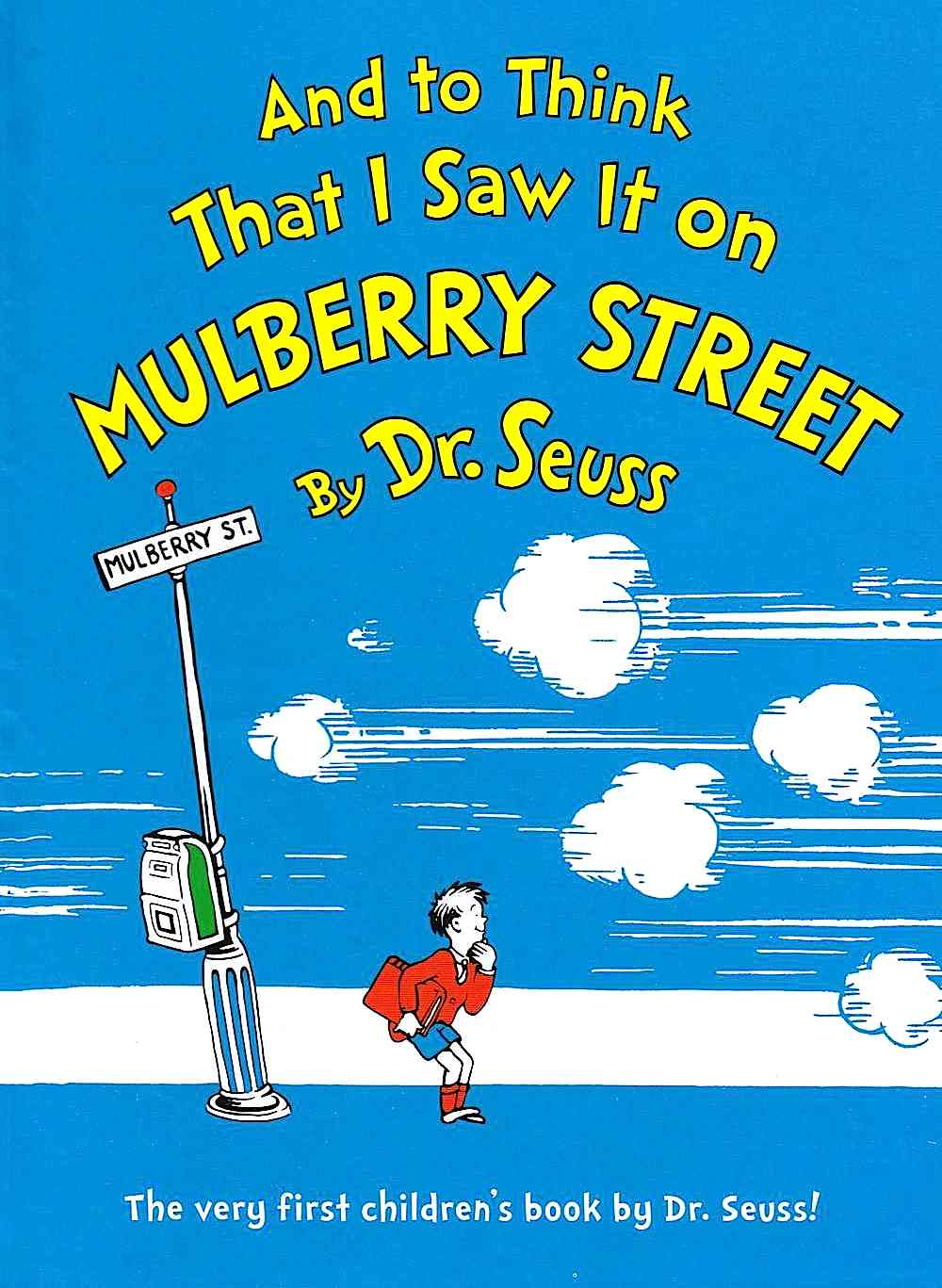 Dr. Seuss, and to think that I saw it on Mulberry street