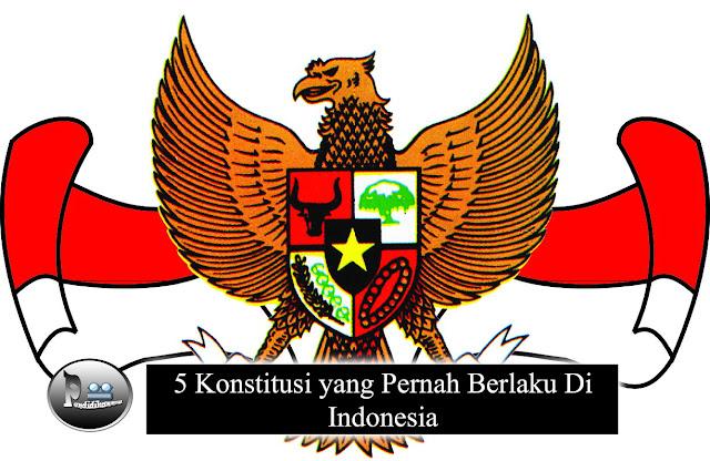 5 Konstitusi yang Pernah Berlaku Di Indonesia