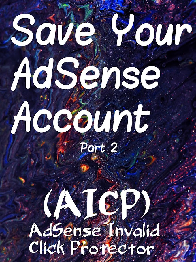 Save Your AdSense Account Part 2 - (AICP) AdSense Invalid Click Protector