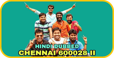Chennai 600028 II Hindi Dubbed Movie