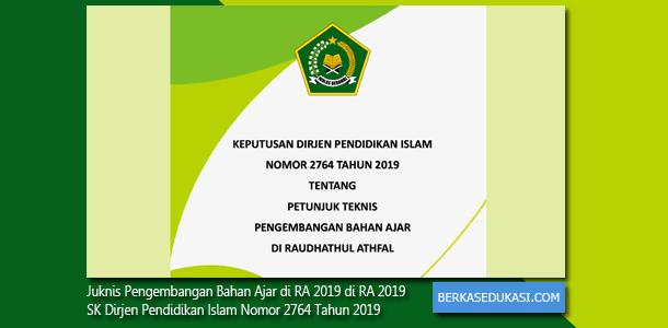 Juknis Pengembangan Bahan Ajar RA 2019 di RA 2019 - SK Dirjen Pendidikan Islam Nomor 2764 Tahun 2019