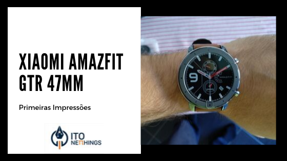 Xiaomi Amazfit GTR - Primeiras Impressões e Unboxing