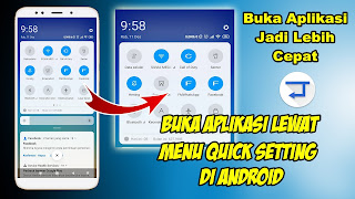 Cara Membuka Aplikasi Di Android Melalui Menu Quick Setting