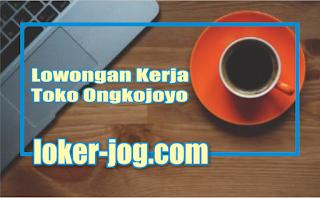 Lowongan Kerja Toko Ongkojoyo